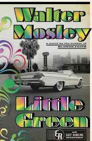 Walter Mosley's novel, Little Green, is the latest installment in the Easy Rawlins series.