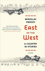 East of the West, the story collection from Bulgarian-born writer Miroslav Penkov, was called, by the Boston Glove, one of the most exciting debut collections in recent memory.