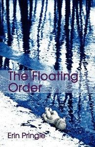 Erin Pringle-Toungate's debut collection The Floating Order has been called.