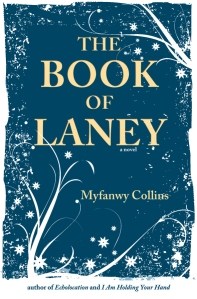 Myfanwy Collins first YA novel, The Book of Laney, will be published by X in 2014.