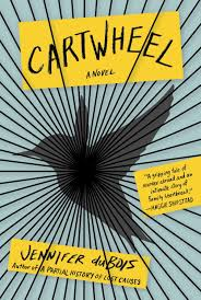 Jennifer Dubois' novel Cartwheel has been called...