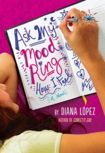 Diana Lopez's YA novel Ask My Mood Ring How I Feel
