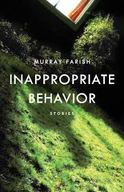 Murray Farish's story collection, Inappropriate Behavior, includes stories about X, X, and X.