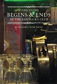 Benjamin Alire Sáenz won the PEN/Faulkner Prize for Fiction for his collection, Everything Begins and Ends at the Kentucky Club. The stories are set along the border between El Paso and Juarez and center on the Kentucky Club, two blocks south of the Rio Grande.