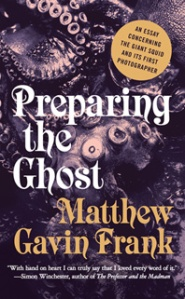 Preparing the Ghost: An Essay... tells the story of the obsession that led Moses to photograph the mysterious giant squid.