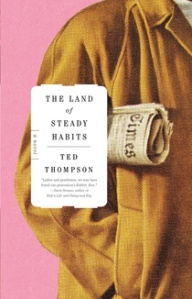 Ted Thompson's novel, The Land of Steady Habits, has been shortlisted for the Flaherty-Dunnan First Novel Prize.