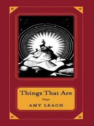 "One reviewer said of the essays in Amy Leach's Things That Are, ""If Donald Barthelme had made nature documentaries, the commentary might have sounded like this."""