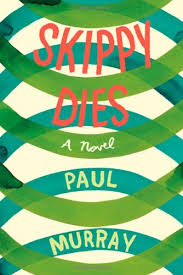 Kalpana Narayanan discussed death and the novel Skippy Dies, by Paul Murray, in this essay at The Millions.