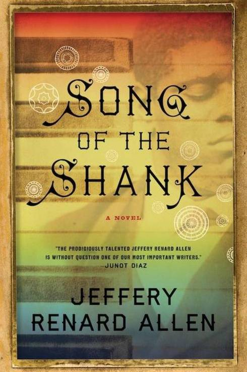 """The New York Times called Jeffrey Renard Allen's novel Song of the Shank, """"the kind of imaginative work only a prodigiously gifted risk-taker could produce."""""""