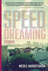 "Nicole Haroutunian's story, ""Youse,"" was published at The Literarian and is included in her debut collection, Speed Dreaming."