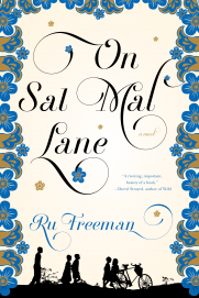 "Ru Freeman's novel On Sal Mal Lane ""soars [with] its sensory beauty, language and humor,"" according to a New York Times review."