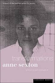 "Anne Sexton's Transformations was praised by Kurt Vonnegut and called ""blood-curdling"" by Stanley Kunitz."