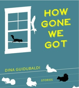 Dina Guidubaldi's story collection, How Gone We Got, fits neatly on any bookshelf containing George Saunders or Karen Russell.