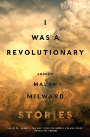 Andrew Malan Milward's collection, I Was a Revolutionary, takes a fresh look at the complex history of Bleeding Kansas and its role leading up to the Civil War and the aftershocks that are still present today.