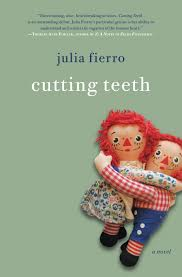 "Julia Fierro's debut novel, Cutting Teeth, was called ""comically energetic"" by The New Yorker."