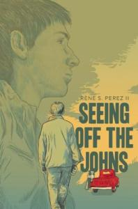 "Seeing Off the Johns, the debut novel from Rene Perez II, is a BookPage Teen Top Pick and has been called ""a searing, mature novel."""