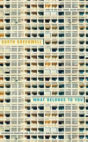 Garth Greenwell's novel What Belongs to You tells the story of a young American man teaching in Bulgaria and his complicated relationship with Mitko, whom he meets in a public restroom.