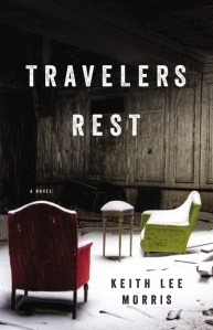 Keith Lee Morris builds upon the long tradition of haunted hotels with his spooky, unsettling novel Travelers Rest.