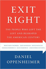 Daniel Oppenheimer's political biography, Exit Right, tells the story of six men who converted from the American left to American Conservatism—with an eye toward what the history and experience that set the stage for their conversions.