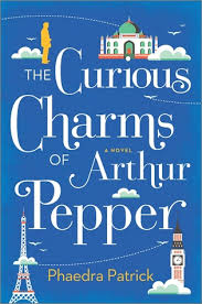 "The Curious Charms of Arthur Pepper is Phaedra Patrick's first novel, and it's been called ""tender, insightful, and surprising."""