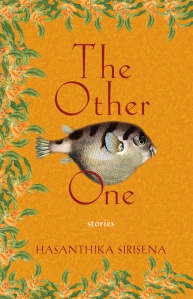 Hasanthika Sirisena's collection, The Other One, won the 2015 Juniper Prize for Fiction.